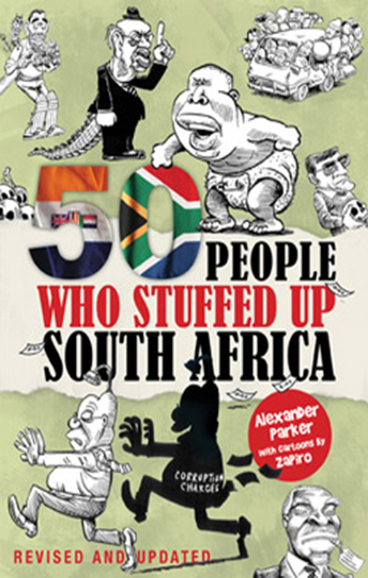 50 PEOPLE WHO STUFFED UP SOUTH AFRICA - Alexander Parker