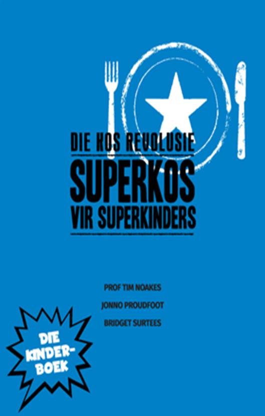 DIE KOS REVOLUSIE: SUPERKOS VIR SUPERKINDERS -