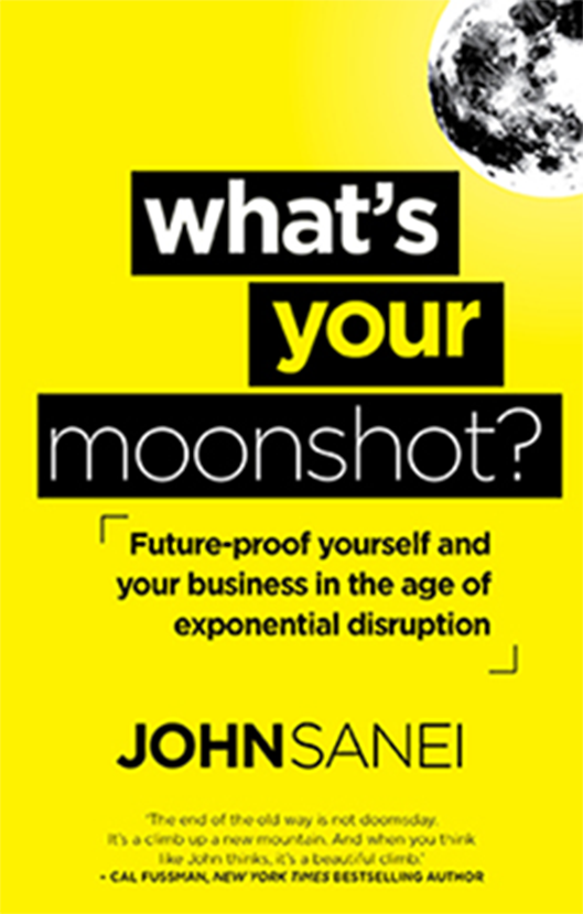 What's your moonshot? - John Sanei