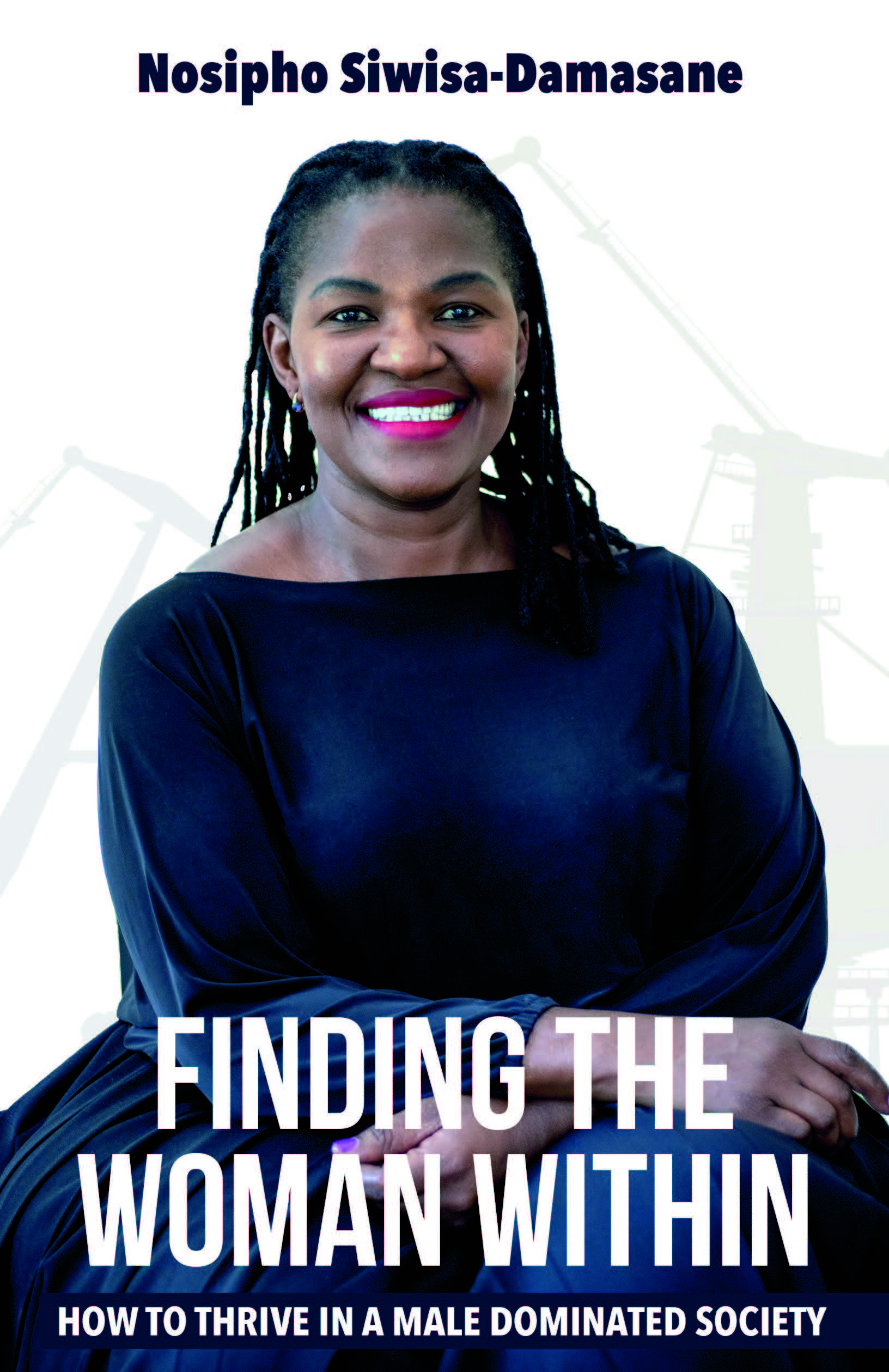 Finding the Woman Within by Nosipho Siwisa-Damasane